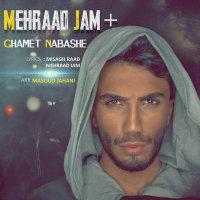 Mehraad Jam - 'Ghamet Nabashe'