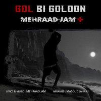 Mehraad Jam - 'Gol Bi Goldon'