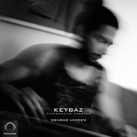 Mehrad Hidden - 'Keybaz (Alternative Version)'