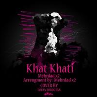Mehrdad X2 - 'Khat Khati'