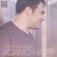 Mehran Atash - 'Adamo Hava'