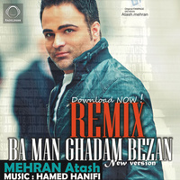 Mehran Atash - 'Ba Man Ghadam Bezan (New Version)'