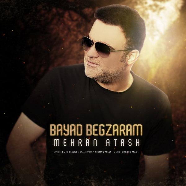 Mehran Atash - Bayad Begzaram Song | مهران آتش باید بگذرم'