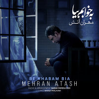 Mehran Atash - 'Be Khabam Bia'