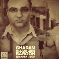 Mehran Atash - 'Ghadam Mizani Zire Baroon'