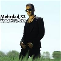 Mehrdad X2 - 'Manam Mesle Toam'