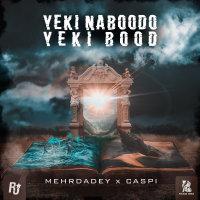 Mehrdadey & Caspi - 'Yeki Naboodo Yeki Bood'