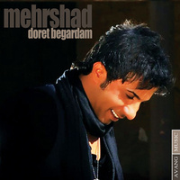 Mehrshad - 'Doret Begardam'