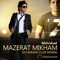 Mehrshad - 'Mazerat Mikham (DJ Mamsi Remix)'