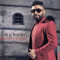 Mehrshad - 'Zire Baroon'