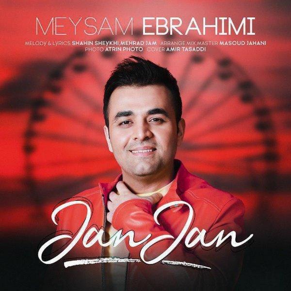 Meysam Ebrahimi - Jan Jan Song | میثم ابراهیمی جان جان