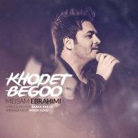 Meysam Ebrahimi - 'Khodet Begoo'
