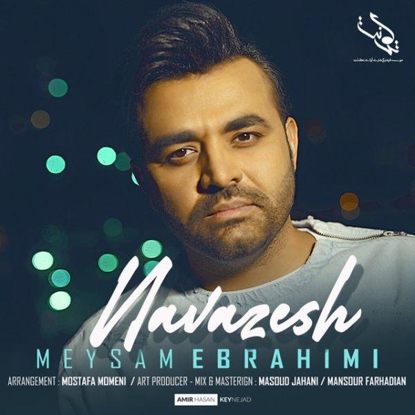 Meysam Ebrahimi - Navazesh Song | میثم ابراهیمی نوازش
