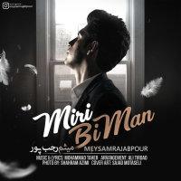 Meysam Rajabpour - 'Miri Bi Man'