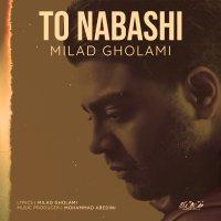 Milad Gholami - 'To Nabashi'