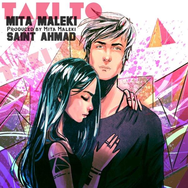 Mita Maleki & Saint Ahmad - Taki To