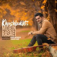 Mobin Rasaei - 'Khoshbakhti'