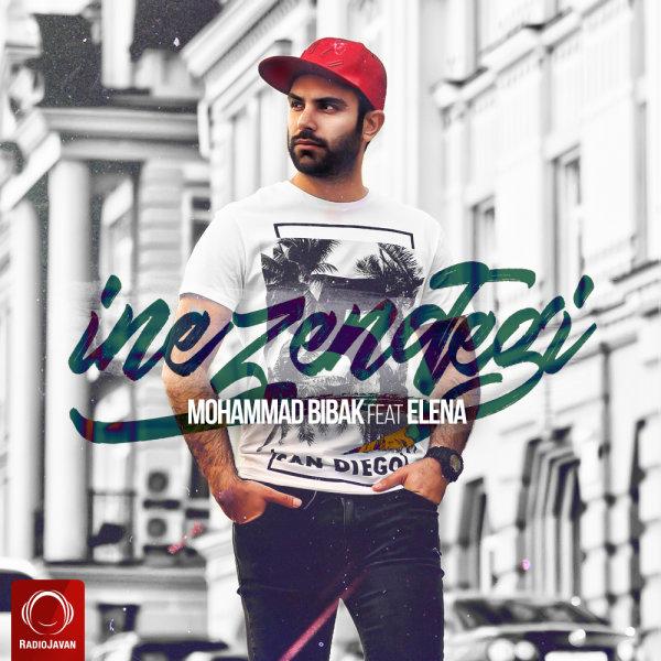 Mohammad Bibak - 'Ine Zendegi (Ft Elena)'