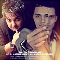 Mohammad Eskandari - 'Ba To Aroomam (Ft Mehdi Moghadam)'