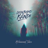 Mohammad Taher - 'Ghalbamo Kandi'