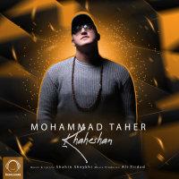 Mohammad Taher - 'Khaheshan'