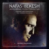Mohammadreza Foroutan - 'Nafas Bekesh'