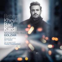 Mohammadreza Golzar - 'Behem Kheyli Bad Kardi'