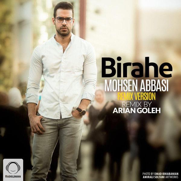 Mohsen Abbasi - Birahe (Arian Goleh Remix)