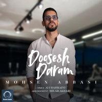 Mohsen Abbasi - 'Doosesh Daram'