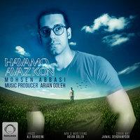 Mohsen Abbasi - 'Havamo Avaz Kon'