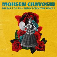 Mohsen Chavoshi - 'Delbar (DJ PS & Ehsan Foroutan Remix)'