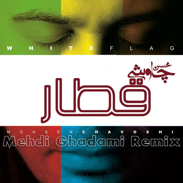 Mohsen Chavoshi - Ghatar (Mehdi Ghadami Remix)