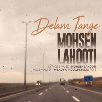 Mohsen Lahooti - 'Delam Tange'