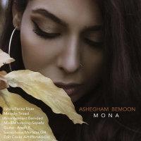 Mona - 'Ashegham Bemoon'