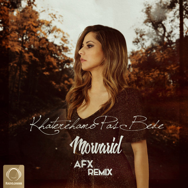 Morvarid - Khaterehamo Pas Bede (AFX Remix)