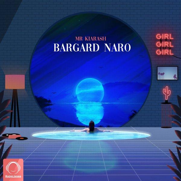 Mr Kiarash - Bargard Naro