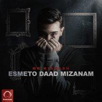 Mr Kiarash - 'Esmeto Daad Mizanam'