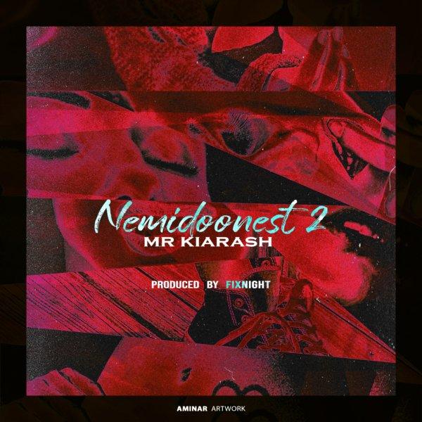 Mr Kiarash - 'Nemidoonest 2'