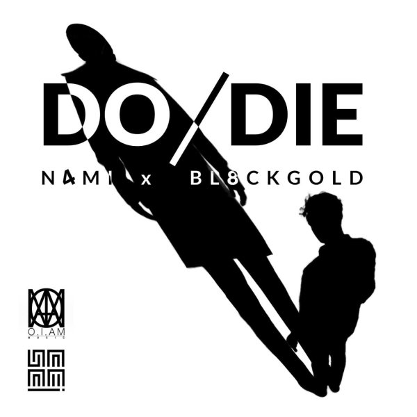 N4MI & BL8CKGOLD - Do/Die Song'