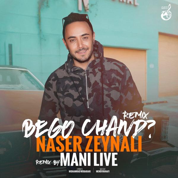 Naser Zeynali - 'Bego Chand (Remix)'