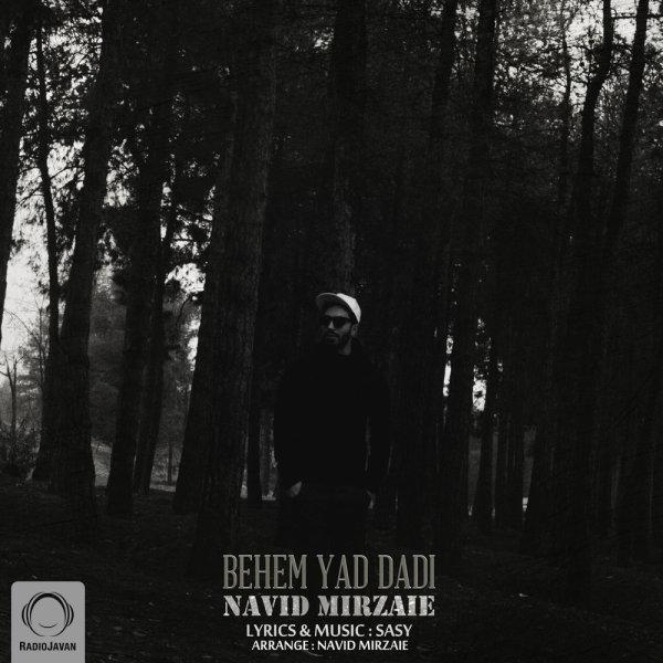 Navid Mirzaie - 'Behem Yad Dadi'