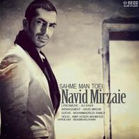 Navid Mirzaie - 'Sahme Man Toei'