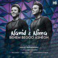 Navid & Nima - 'Behem Begoo Ashegh'