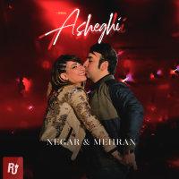 Negar & Mehran - 'Asheghi'
