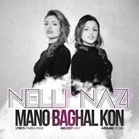 Nelli - 'Mano Baghal Kon (Ft Nazi)'
