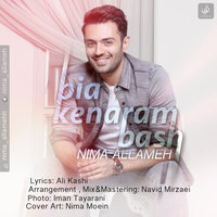 Nima Allameh - 'Bia Kenram Bash'