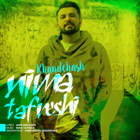Nima Tafreshi - 'Khandehash'