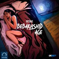 Octave - 'Bebakhshid Age'