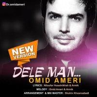 Omid Ameri - 'Dele Man (New Version)'