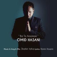 Omid Hasani - 'Ba To Aroomam'